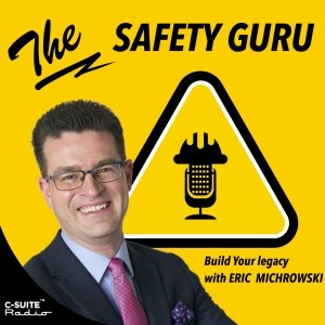 The Safety Guru Podcast with Eric Michrowski